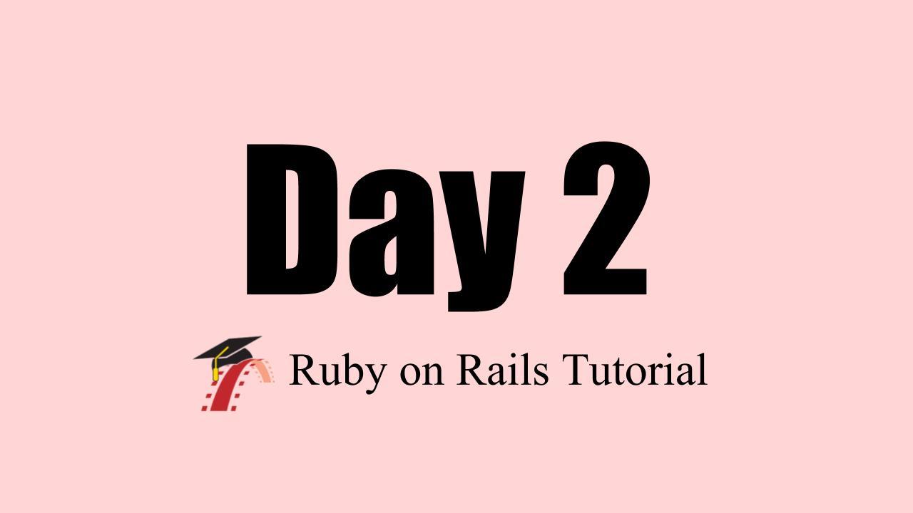 Rails Tutorial day2 感想 まとめ 振り返り エラー解決 演習問題 回答